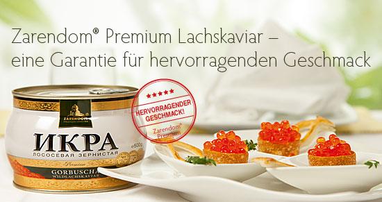 Zarendom® Premium Lachskaviar – eine Garantie für hervorragenden Geschmack
